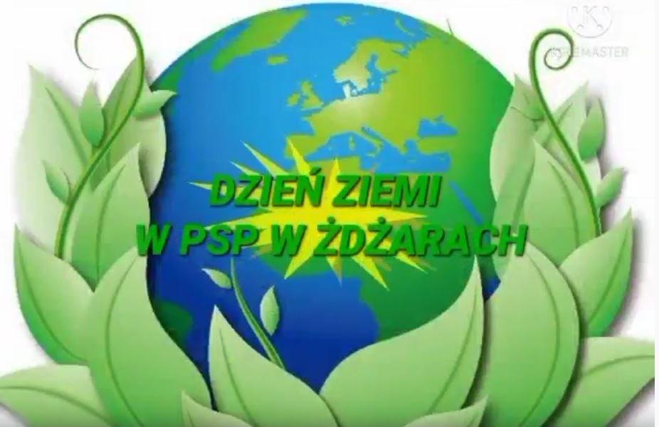 Dzień Ziemi w PSP w Żdżarach